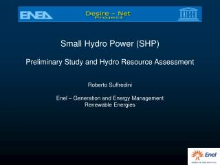 Small Hydro Power (SHP) Preliminary Study and Hydro Resource Assessment Roberto Suffredini