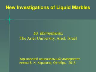 New Investigations of Liquid Marbles