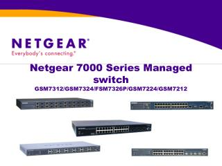Netgear 7000 Series Managed switch GSM7312/GSM7324/FSM7326P/GSM7224/GSM7212