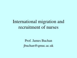 I nternational  migration and  recruitment of  nurses