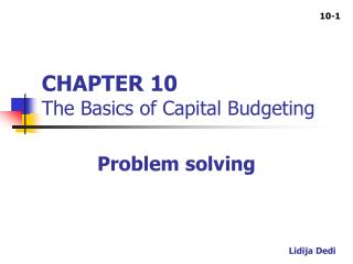 CHAPTER 10 The Basics of Capital Budgeting