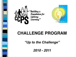 "CHALLENGE PROGRAM ""Up to the Challenge"" 2010 - 2011"