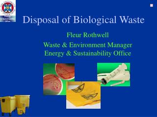 Disposal of Biological Waste