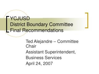 YCJUSD District Boundary Committee Final Recommendations
