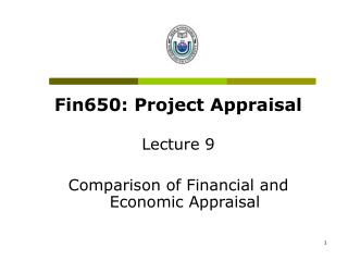Fin650: Project Appraisal Lecture 9 Comparison of Financial and Economic Appraisal