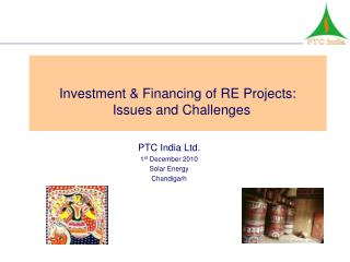 Investment & Financing of RE Projects:   Issues and Challenges