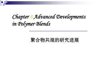 Chapter  8 Advanced Developments in Polymer Blends