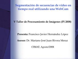 Segmentación de secuencias de video en tiempo real utilizando una WebCam