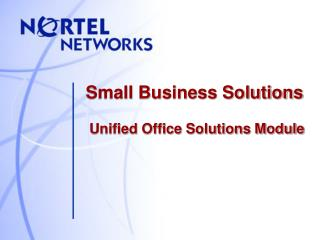 Small Business Solutions Unified Office Solutions Module