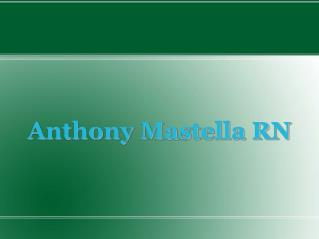Anthony Mastella RN – A Critical Care Nurse At Virtua Health