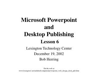 Microsoft Powerpoint and  Desktop Publishing Lesson 6