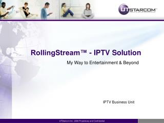RollingStream™  -  IPTV  S olution