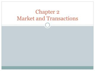 Chapter 2 Market and Transactions