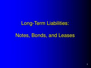 Long-Term Liabilities: Notes, Bonds, and Leases