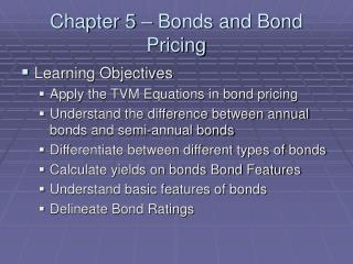 Chapter 5 – Bonds and Bond Pricing