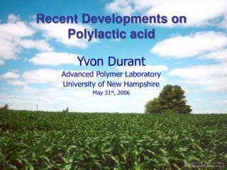 Recent Developments on Polylactic acid