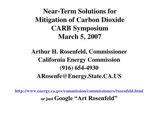 Near-Term Solutions for  Mitigation of Carbon Dioxide CARB Symposium March 5, 2007