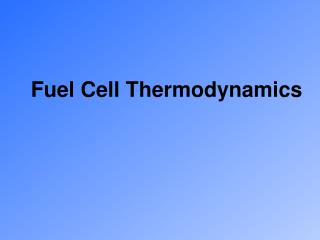 Fuel Cell Thermodynamics