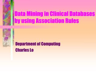 Data Mining in Clinical Databases by using Association Rules