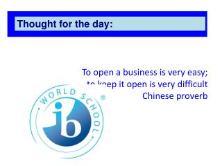 To open a business is very easy; to keep it open is very difficult Chinese proverb