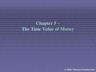 Chapter 5 –  The Time Value of Money