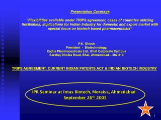 P.K. Ghosh President - Biotechnology, Cadila Pharmaceuticals Ltd., Bhat Corporate Campus