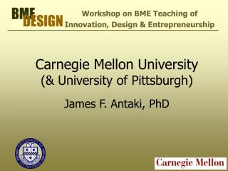 Carnegie Mellon University (& University of Pittsburgh) James F. Antaki, PhD