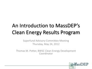An Introduction to MassDEP's Clean Energy Results Program