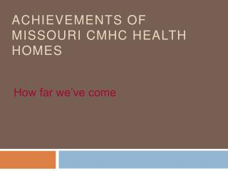 Achievements of Missouri CMHC Health Homes