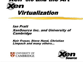 Ian Pratt XenSource Inc. and University of Cambridge
