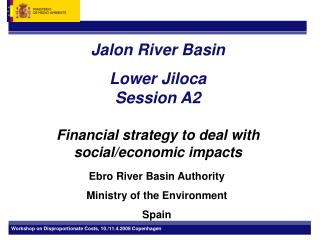 Jalon River Basin Lower Jiloca Session A2 Financial strategy to deal with social/economic impacts