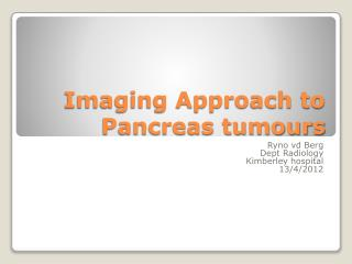 Imaging Approach to Pancreas tumours