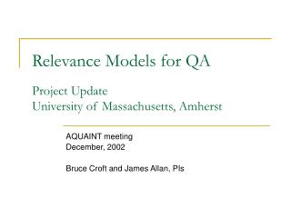 Relevance Models for QA Project Update University of Massachusetts, Amherst