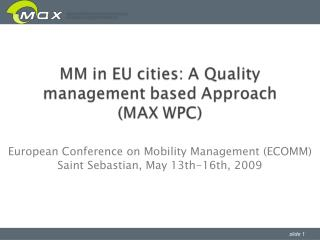 European Conference on Mobility Management (ECOMM) Saint Sebastian, May 13th-16th, 2009