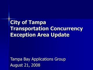 City of Tampa Transportation Concurrency Exception Area Update