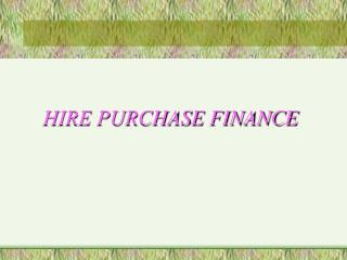 HIRE PURCHASE FINANCE