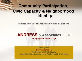Community Participation, Civic Capacity & Neighborhood Identity Findings from Focus Groups and Written Elicitations