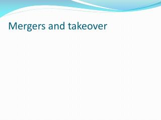 Mergers and takeover