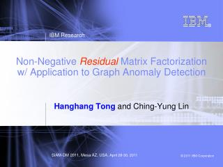 Non-Negative  Residual  Matrix Factorization  w/ Application to Graph Anomaly Detection