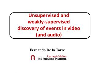 Unsupervised and  weakly-supervised  discovery of events in video (and audio)