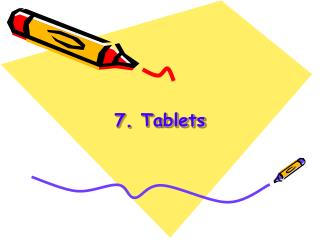 7. Tablets