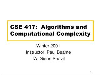 CSE 417:  Algorithms and Computational Complexity