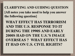What effect HAS TERRORISM AND U.S. RESPONSE TO IT had on THE U.S. image abroad  What effect HAS IT HAD U.S. civil rights