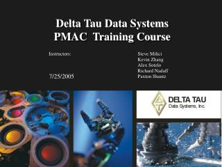 Delta Tau Data Systems PMAC  Training Course