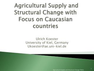Agricultural Supply and Structural Change with Focus on Caucasian countries