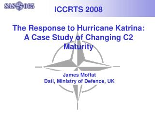 ICCRTS 2008 The Response to Hurricane Katrina: A Case Study of Changing C2 Maturity