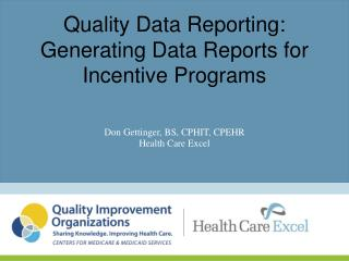 Quality Data Reporting: Generating Data Reports for Incentive Programs