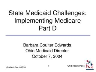 State Medicaid Challenges: Implementing Medicare  Part D