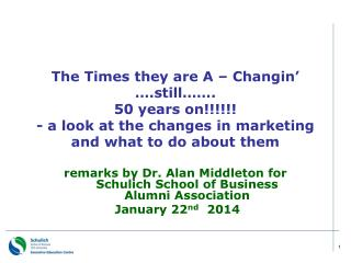 remarks by Dr. Alan Middleton for Schulich School of Business Alumni Association