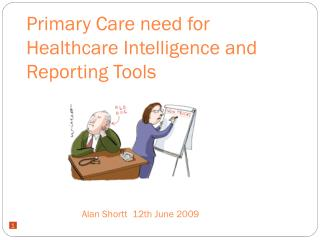 Primary Care need for Healthcare Intelligence and Reporting Tools